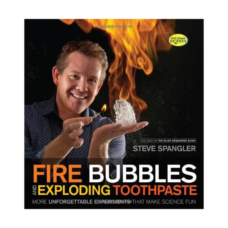 Steve Spangler Science Fire Bubbles and Exploding Toothpaste Paperback