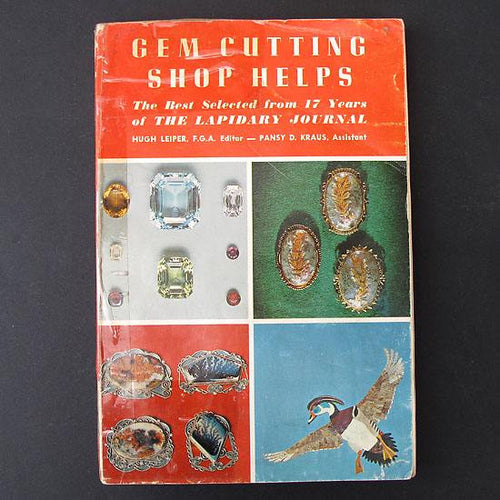 Gem Cutting Shop Helps by Hugh Leiper and Pansy Kraus, paperback book