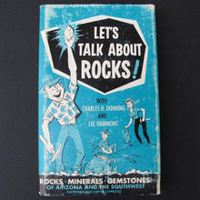 Load image into Gallery viewer, Let's Talk About Rocks! by Charles Dunning and Lee Hammons, hardback book