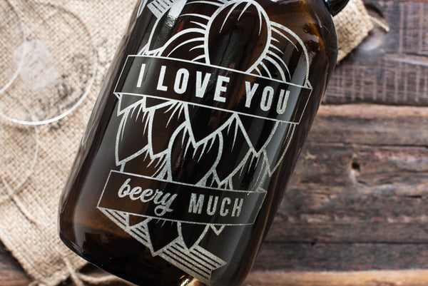 I Love You Beery Much Growler