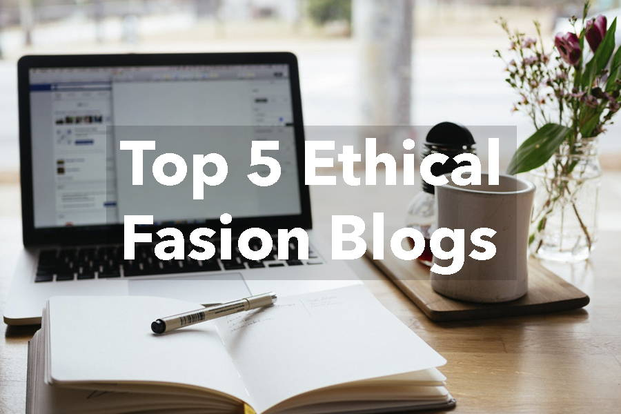 Top 5 Ethical Fashion Blogs