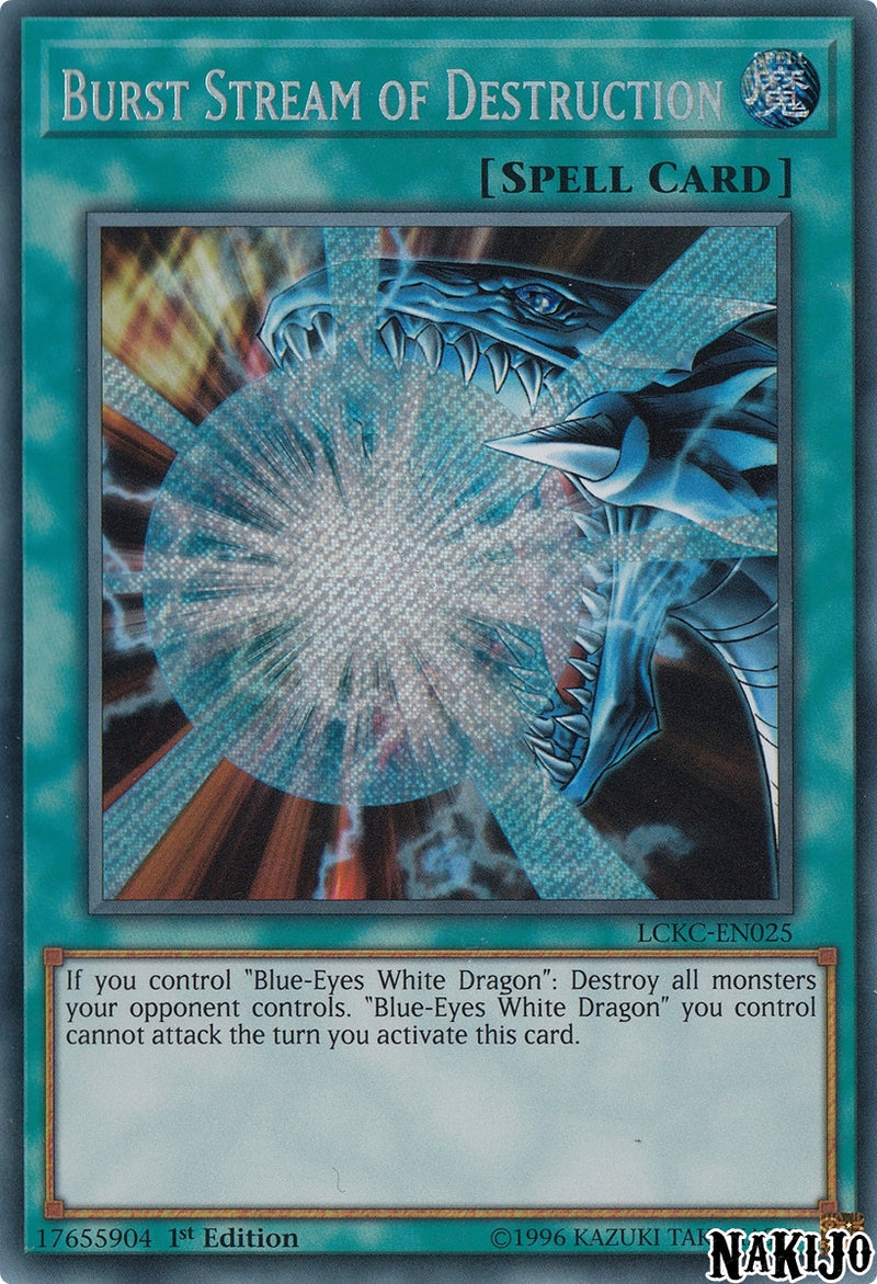 Burst Stream of Destruction - LCKC-EN025 - Secret Rare - 1st Edition