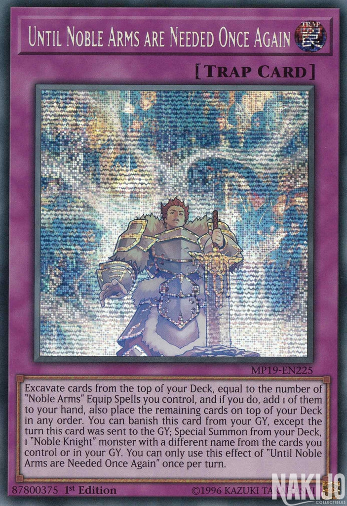 Until Noble Arms are Needed Once Again - MP19-EN225 - Prismatic Secret Rare - 1st Edition