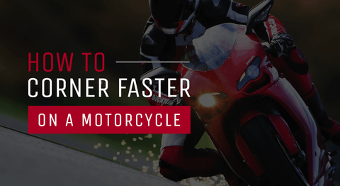 How to corner faster on a motorcycle