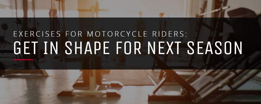 Best Exercises for Motorcycle Riders