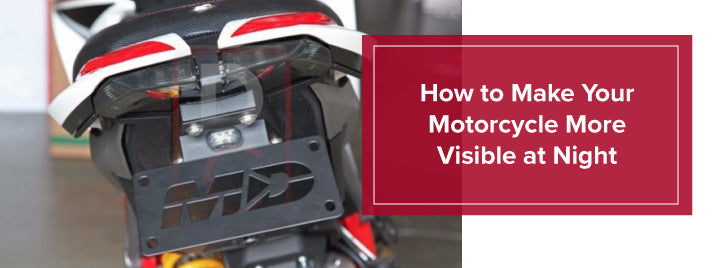 make your motorcycle more visible at night
