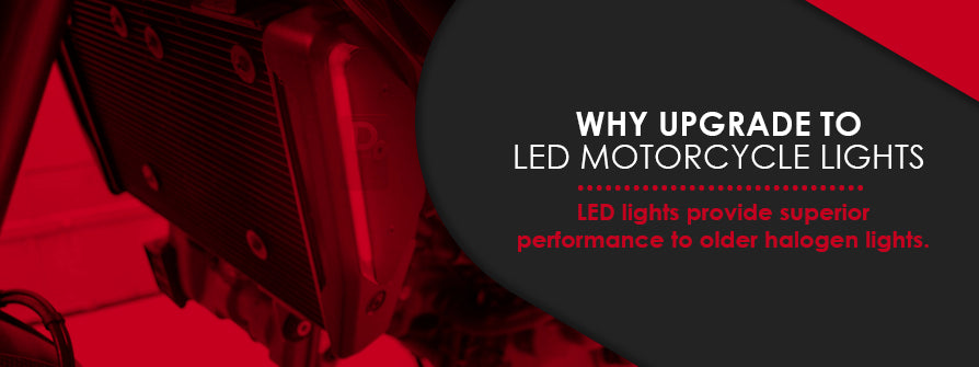 Why upgrade to LED motorcycle lights