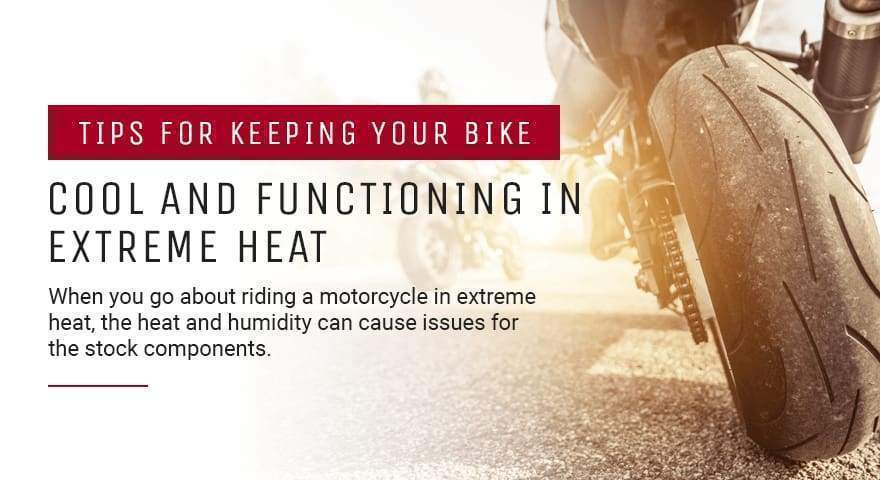 Tips for Riding Your Motorcycle in Extreme Heat | Design Corse