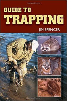 "Spencer ""Guide to Trapping""-Trap Shack Company"