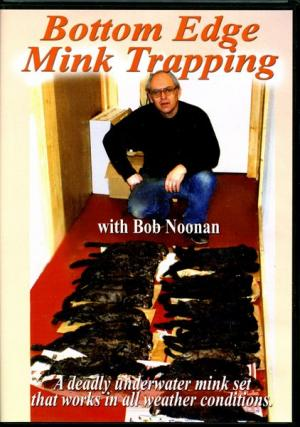 Bob Noonan-Bottom Edge Mink Trapping DVD-Trap Shack Company