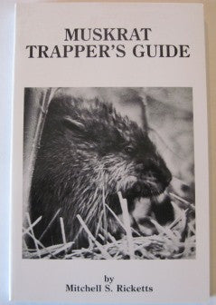 "Ricketts ""Muskrat Trapper's Guide"""