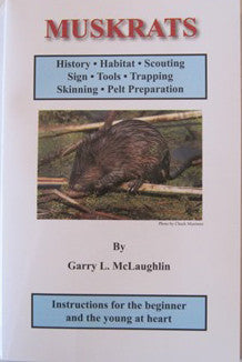 "Mclaughlin ""Muskrats: Instructions for the Beginner & the Young at Heart""-Trap Shack Company"