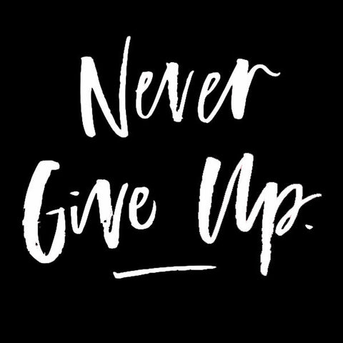 Women's Tee - Never Give Up