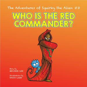 The Adventures of Squirky the Alien #3 - Who is the Red Commander?