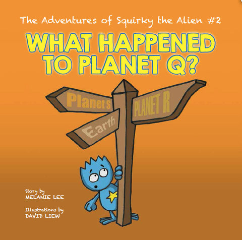 The Adventures of Squirky the Alien #2 - What Happened to Planet Q?