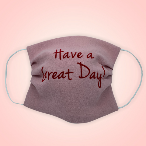 "Face mask ""have a great day!"""