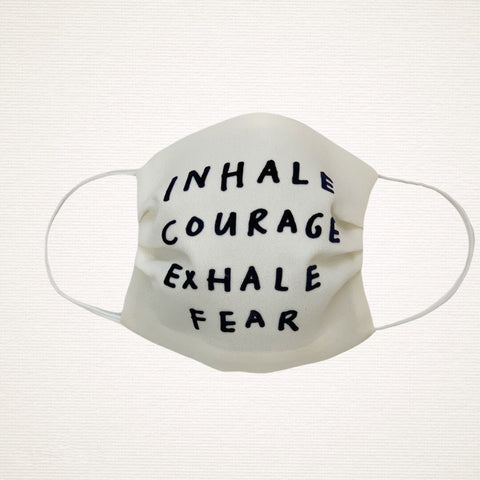 "Face mask "" inhale courage exhale fear"""