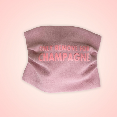 "Face mask ""only remove for champagne"""