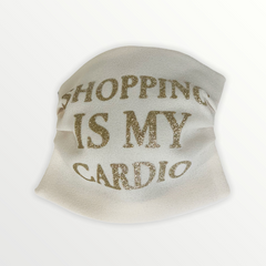 "Face mask ""shopping is my cardio"""