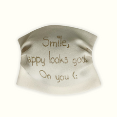 "Face mask ""smile, happy looks good on you (: """
