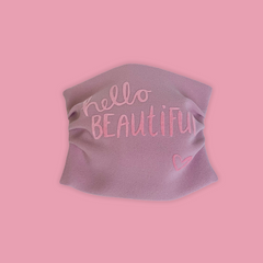 "Face mask "" hello beautiful """