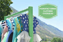 Manufacturing Clothing Overseas