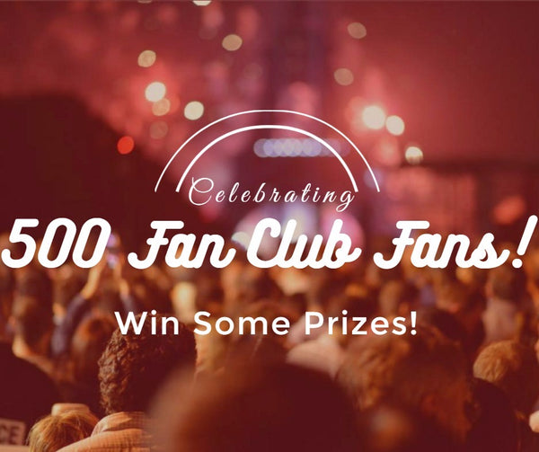 Celebrating 500+ Members In Our Fan Club!