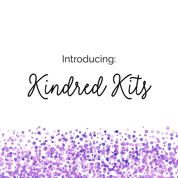 Our first Kindred Kit comes soon!