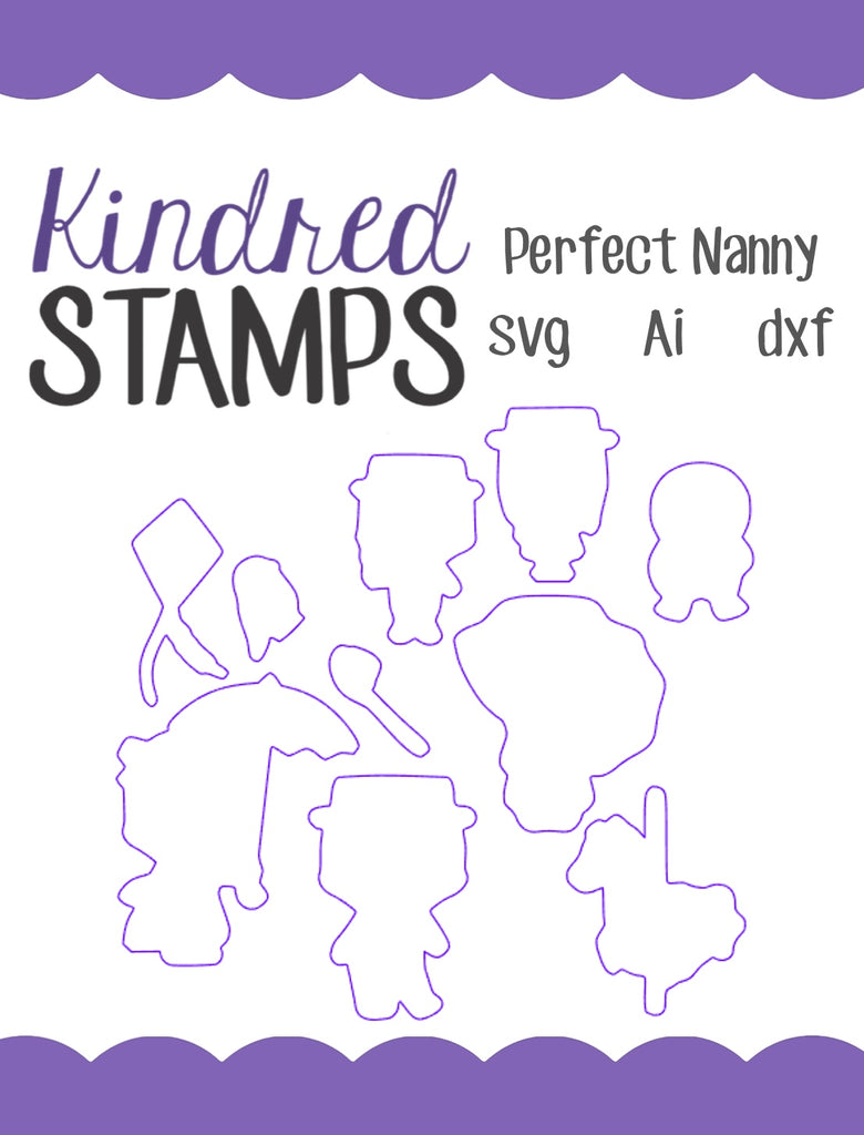 Perfect Nanny Cut Files - SVG - AI - dxf