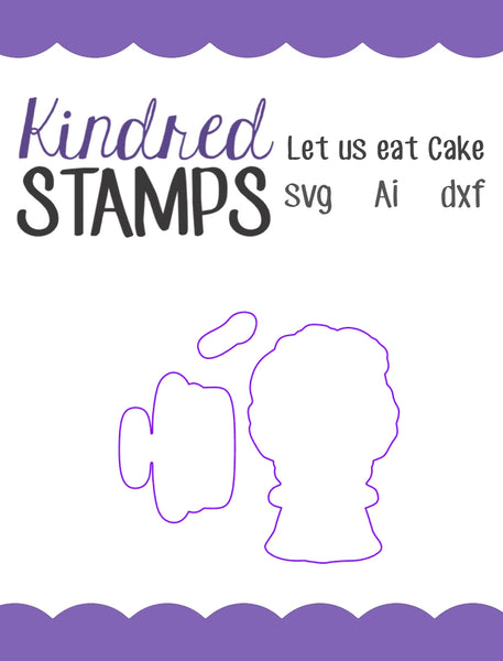 Let us eat Cake Cut Files - SVG - AI - dxf