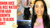Onion Juice and Rice Water for faster Hair Growth and to Block DHT