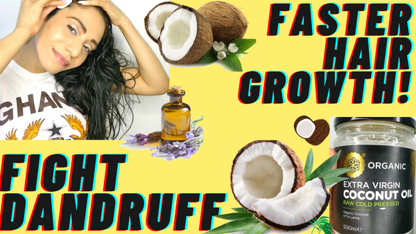 The Magic of Coconut Oil for faster hair growth