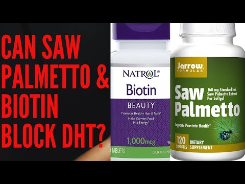 Can Saw Palmetto and Biotin Block DHT?