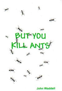 But You Kill Ants