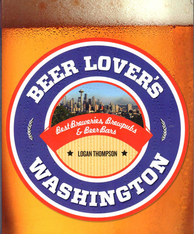 Beer Lover's Washington by Logan Thompson - Washington State Historical Society