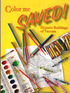 Color Me Saved! Historic Buildings of Tacoma - Washington State Historical Society