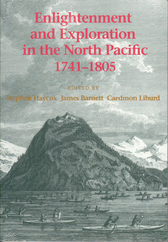 Enlightenment and Exploration in the North Pacific 1741-1805, Edited by Stephen Haycox, James Barnett, and Caedmon Liburd - Washington State Historical Society