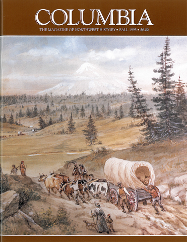 COLUMBIA: Fall 1995 – Vol. 9, No. 3 - Washington State Historical Society