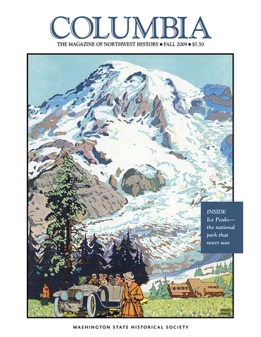COLUMBIA: Fall 2009 – Vol. 23, No. 3 - Washington State Historical Society