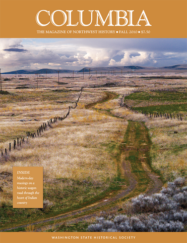 COLUMBIA: Fall 2010 – Vol. 24, No. 3 - Washington State Historical Society