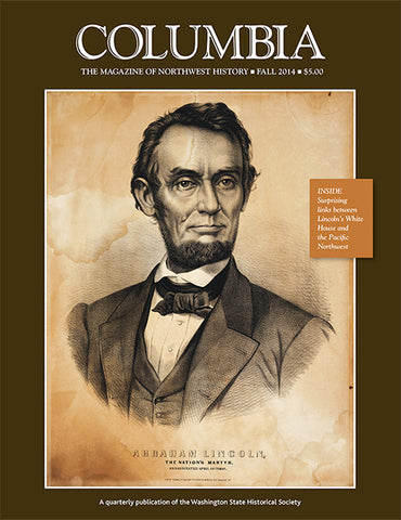 COLUMBIA: Fall 2014 – Vol. 28, No. 3 - Washington State Historical Society