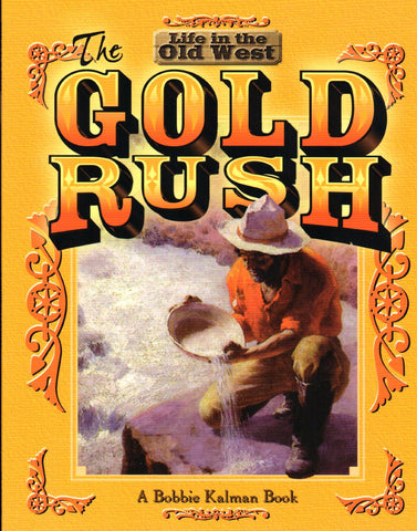 The Gold Rush (Life in the Old West) by Bobbie Kalman - Washington State Historical Society