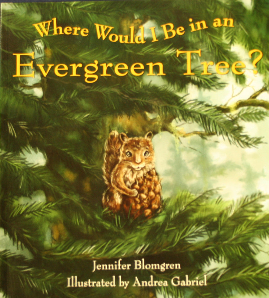 Where Would I Be in an Evergreen Tree? By Jennifer Blomgren - Washington State Historical Society