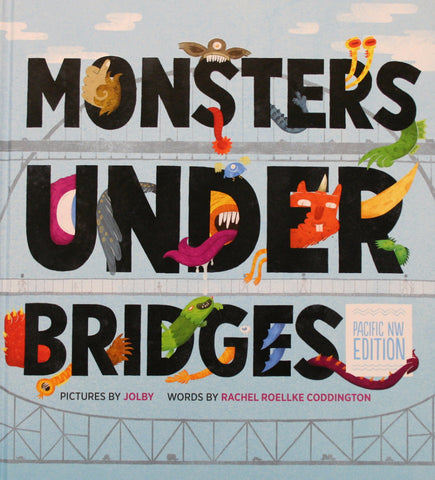 Monsters Under Bridges, Pacific Northwest Edition by Rachel Roellke Coddington - Washington State Historical Society