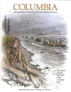 COLUMBIA: Spring 2005 – Vol. 19, No. 1 - Washington State Historical Society