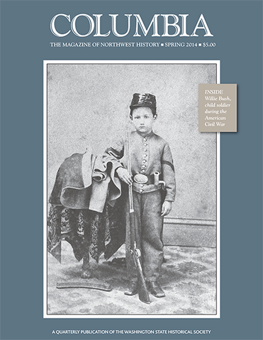 COLUMBIA: Spring 2014 – Vol. 28, No. 1 - Washington State Historical Society