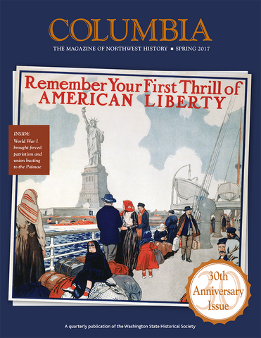 COLUMBIA: Spring 2017 – Vol. 31, No. 1 - Washington State Historical Society