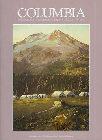 COLUMBIA: Summer 1999 - Vol. 13, No. 2 - Washington State Historical Society
