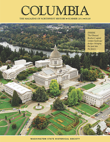 COLUMBIA: Summer 2011 – Vol. 25, No. 2 - Washington State Historical Society