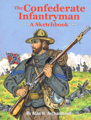 The Confederate Infantryman: A Sketchbook by Alan H. Archambault - Washington State Historical Society